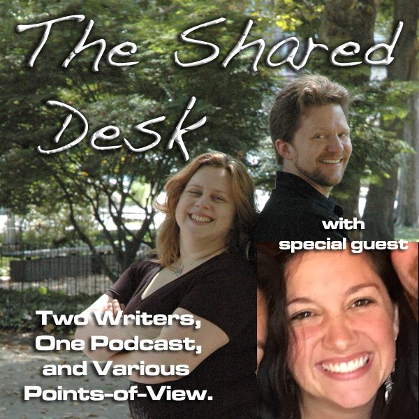 The Shared Desk   Two Writers, One Podcast, and Various